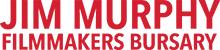 Jim Murphy Filmmakers Bursary