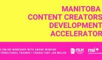 Manitoba Content Creators Development Accelerator no date