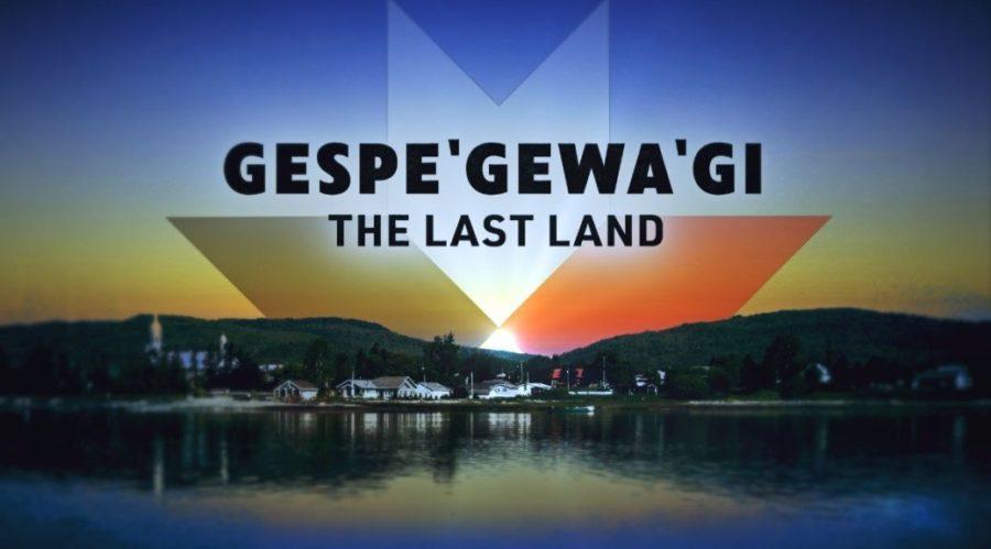 GESPE'GEWA'GI: The Last Land