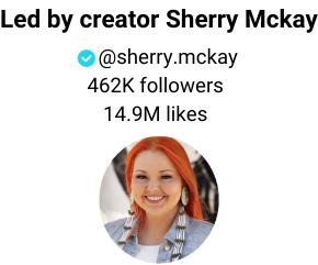 Led by program advisor Sherry Mckay Verified TikTok Creator @sherry.mckay 460K followers 14.8M likes