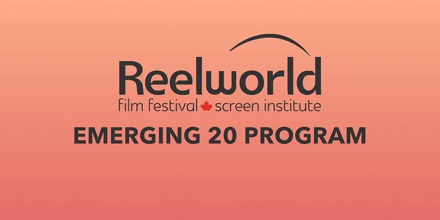 Reelworld Emerging 20 Program